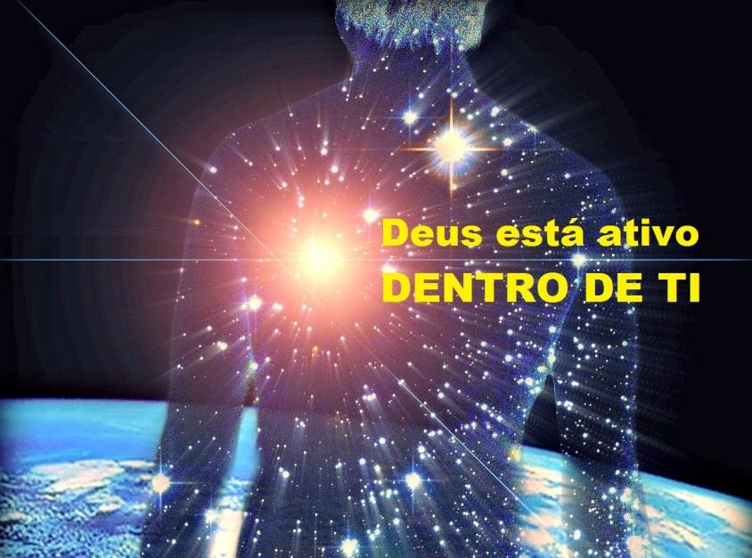 Deus está ativo dentro de ti, basta permiti-lo