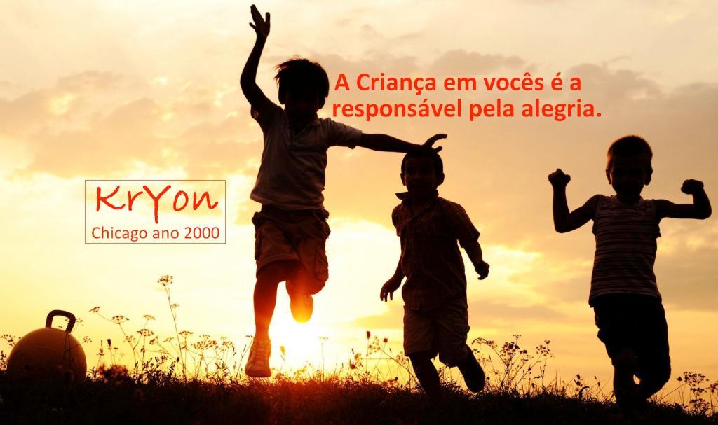 A criança dentro de vocês é a responsável pela alegria