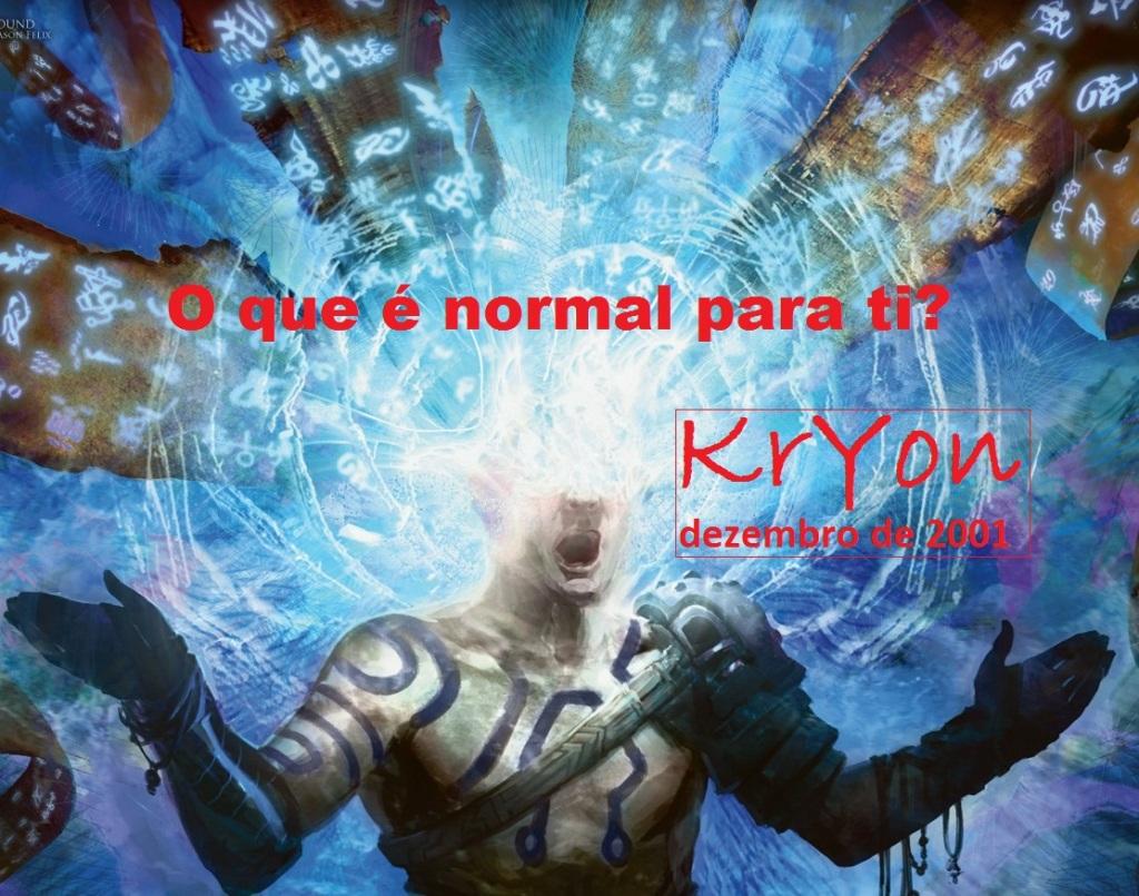 O que é para ti o normal????