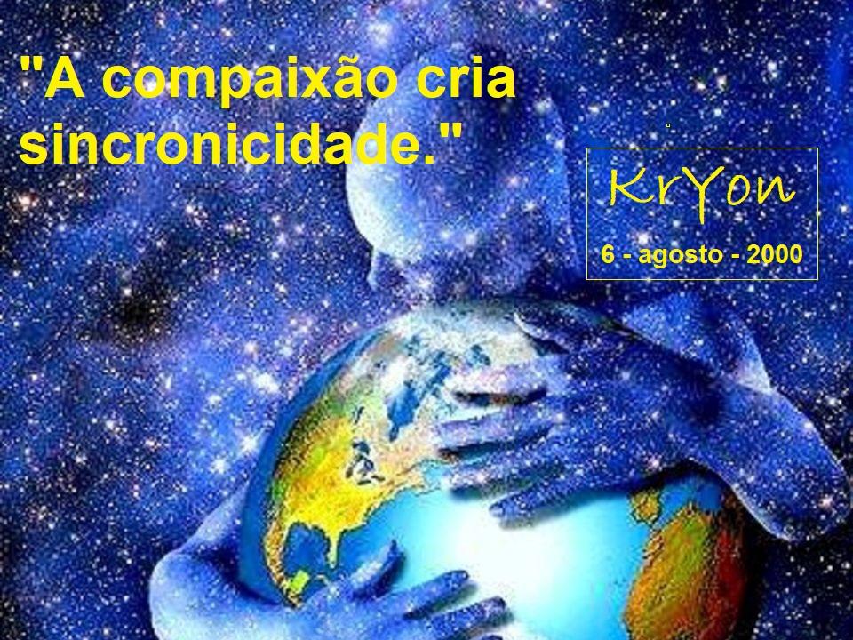 A compaixão cria a realidade